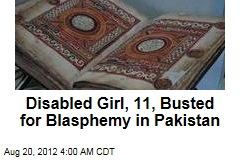 Disabled Girl, 11, Busted for Blasphemy in Pakistan