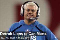 Detroit Lions to Can Martz