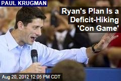Ryan's Plan Is a Deficit-Hiking 'Con Game'