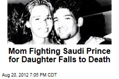 Mom in Custody Battle With Saudi Prince Falls to Death