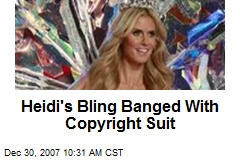 Heidi's Bling Banged With Copyright Suit