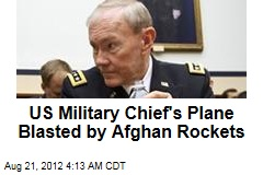 US Military Chief's Plane Blasted by Afghan Rockets