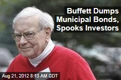 Buffett Dumps Municipal Bonds, Spooks Investors