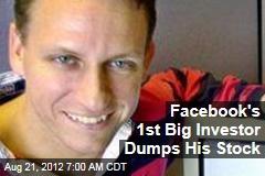 Facebook's 1st Big Investor Dumps His Stock