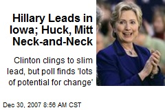 Hillary Leads in Iowa; Huck, Mitt Neck-and-Neck