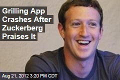 Grilling App Crashes After Zuckerberg Praises It