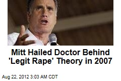 Mitt Hailed Doc Who Concocted 'Legit Rape' Theory