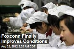 Foxconn Finally Improves Conditions
