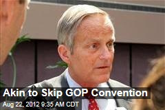Akin to Skip GOP Convention