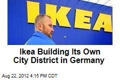 Ikea Building Its Own City District in Germany