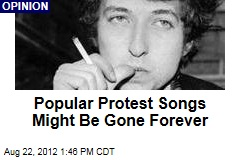 Popular Protest Songs Might Be Gone Forever
