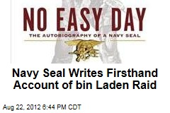 Navy Seal Writes Firsthand Account of bin Laden Raid