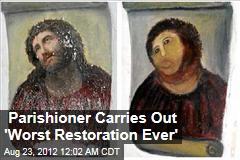 Parishioner Carries Out 'Worst Restoration Ever'