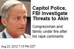 Capitol Police, FBI Investigate Threats to Akin