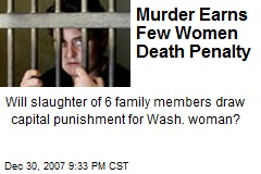 Murder Earns Few Women Death Penalty
