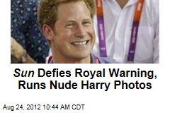 Sun Defies Royal Warning, Runs Nude Harry Photos
