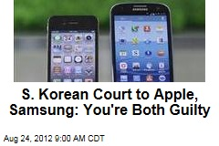 S. Korean Court to Apple, Samsung: You're Both Guilty