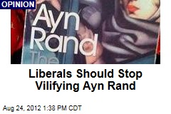 Liberals Should Stop Vilifying Ayn Rand