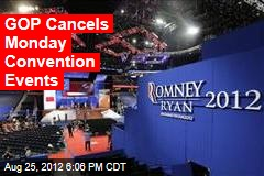 GOP Cancels Monday Convention Events