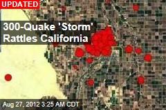 300-Quake 'Storm' Rattles California