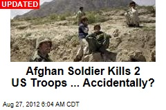 Afghan Troops Kill Allies, Other Afghans in 2 Attacks