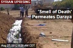 'Smell of Death' Permeates Daraya