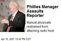 Phillies Manager Assaults Reporter