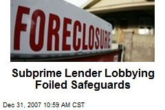 Subprime Lender Lobbying Foiled Safeguards