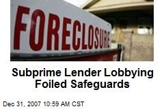 Subprime Lender Lobbying Foiled Safeguards