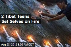 2 Tibet Teens Set Selves on Fire