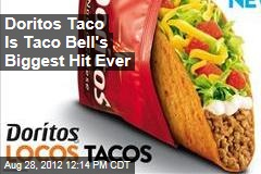 Doritos Taco Is Taco Bell's Biggest Hit Ever