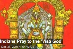 Indians Pray to the 'Visa God'