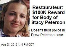 Restaurateur: $100K Reward for Body of Stacy Peterson