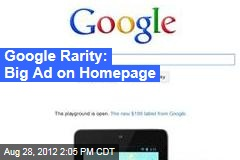 Google Rarity: Big Ad on Homepage