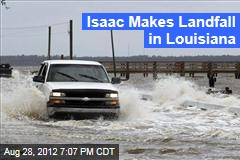 Isaac Makes Landfall in Louisiana