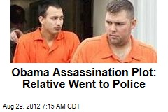 Obama Assassination Plot: Relative Went to Police