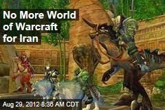 No More World of Warcraft for Iran