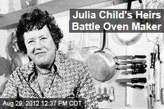 Julia Child's Heirs Battle Oven Maker
