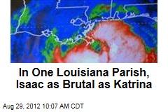 In One Louisiana Parish, Isaac as Brutal as Katrina