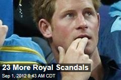 23 More Royal Scandals