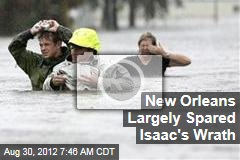 New Orleans Largely Spared Isaac's Wrath