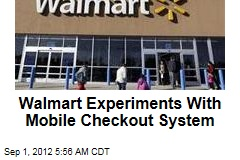 Walmart Experiments With Mobile Checkout System