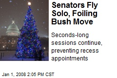 Senators Fly Solo, Foiling Bush Move