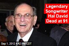 Legendary Songwriter Hal David Dead at 91