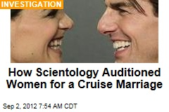 How Scientology Auditioned Women for a Cruise Marriage