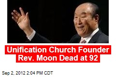 Unification Church Founder Rev. Moon Dead at 92