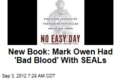 New Book: Mark Owen Had 'Bad Blood' With SEALs