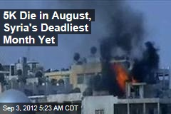 5K Die in August, Syria's Deadliest Month Yet