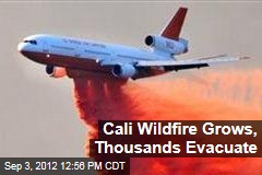 Cali Wildfire Grows, Makes Thousands Evacuate