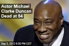 Actor Michael Clarke Duncan Dead at 54